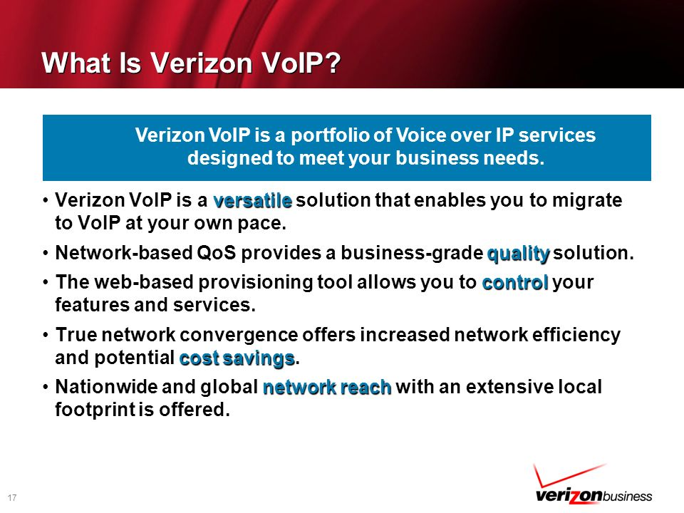 17 Verizon VoIP is a portfolio of Voice over IP services designed to meet your business needs. What Is Verizon VoIP? versatileVerizon VoIP is a versat