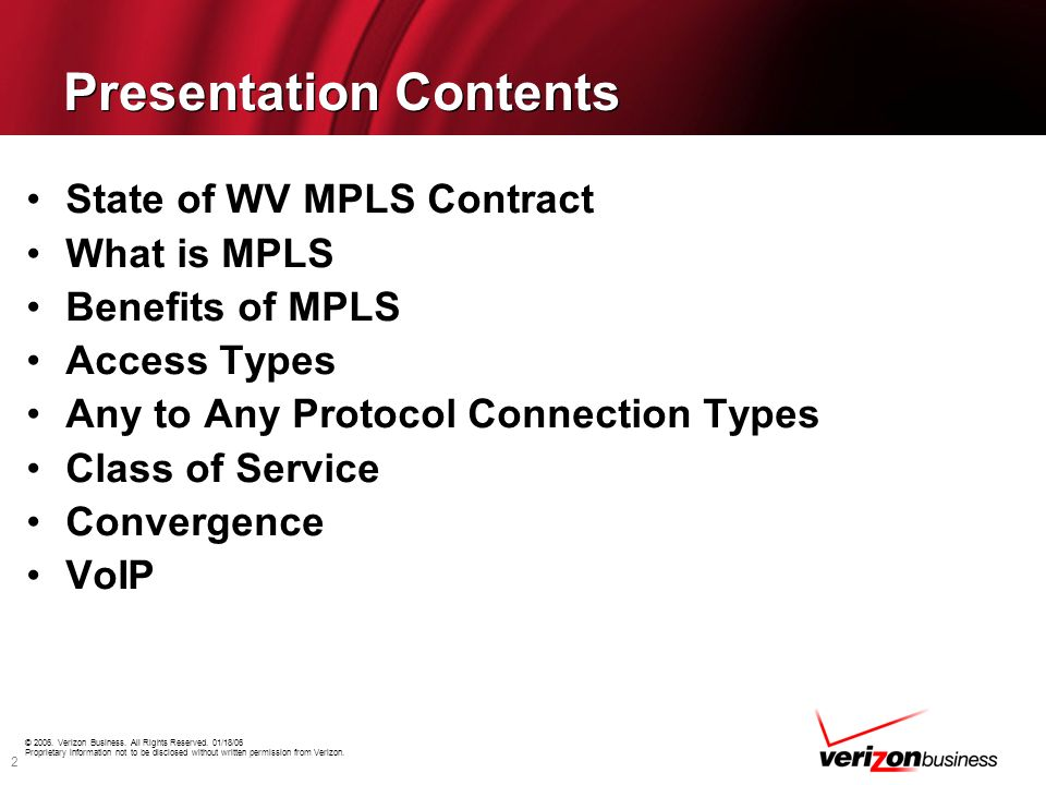 2 Presentation Contents State of WV MPLS Contract What is MPLS Benefits of MPLS Access Types Any to Any Protocol Connection Types Class of Service Con
