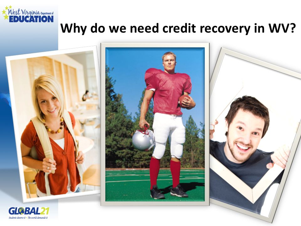 Why do we need credit recovery in WV