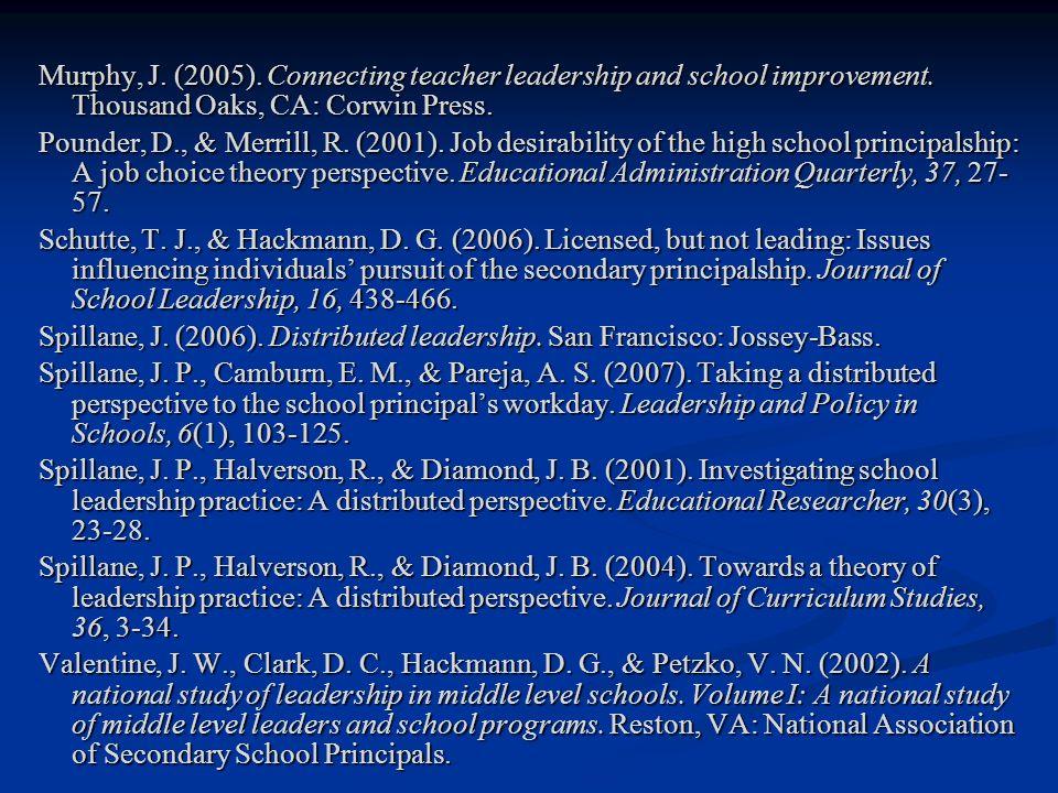 Murphy, J.(2005). Connecting teacher leadership and school improvement.