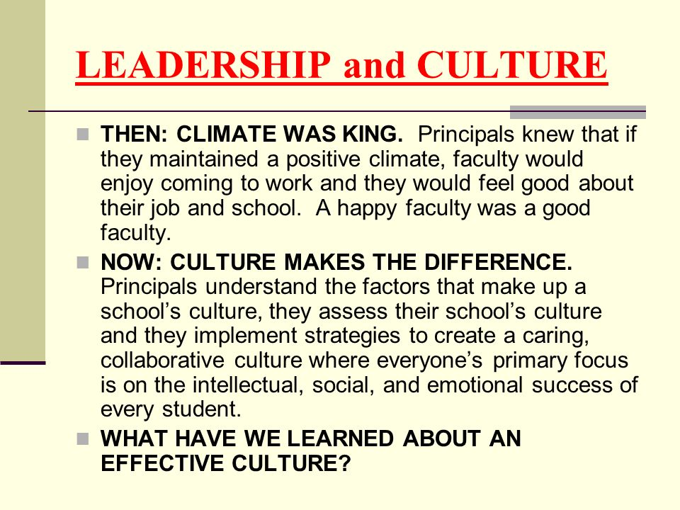 LEADERSHIP and CULTURE THEN: CLIMATE WAS KING.