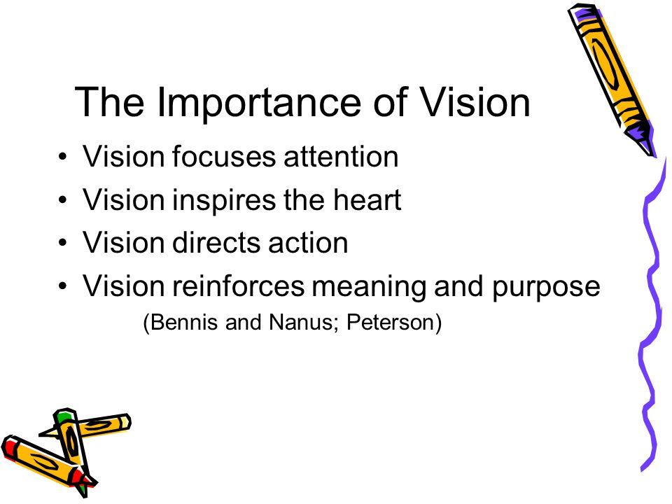 Vision and Mission an image of a desired state of affairs that inspires action, determines behavior, and fuels motivation. Charles Garfield (Peak Perf