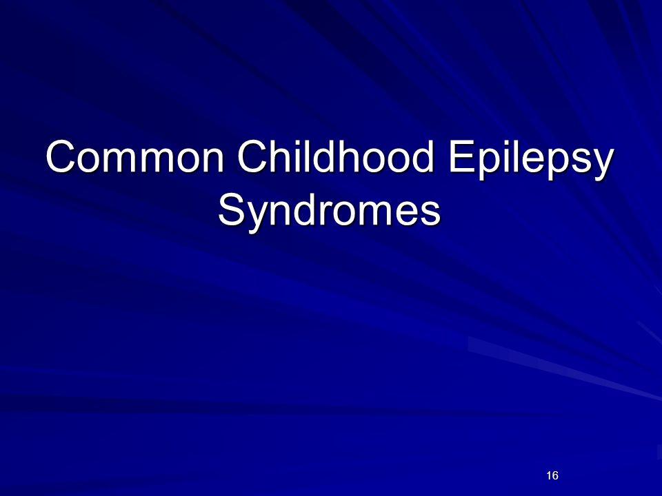 16 Common Childhood Epilepsy Syndromes