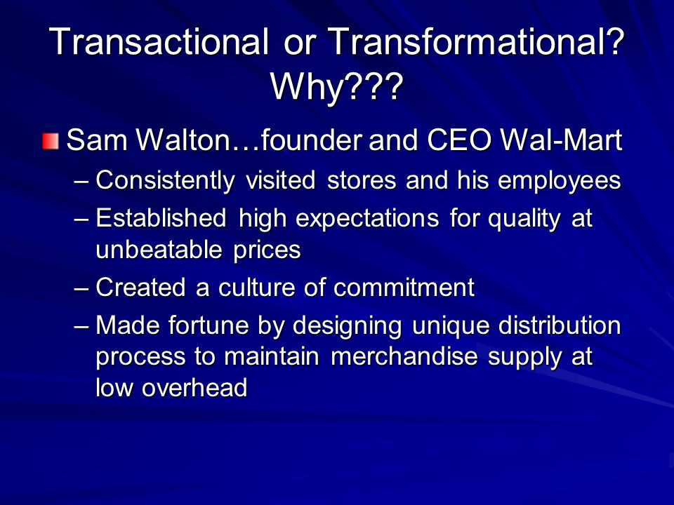 Transactional or Transformational. Why .
