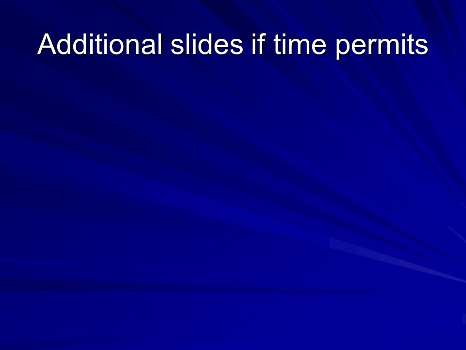 Additional slides if time permits