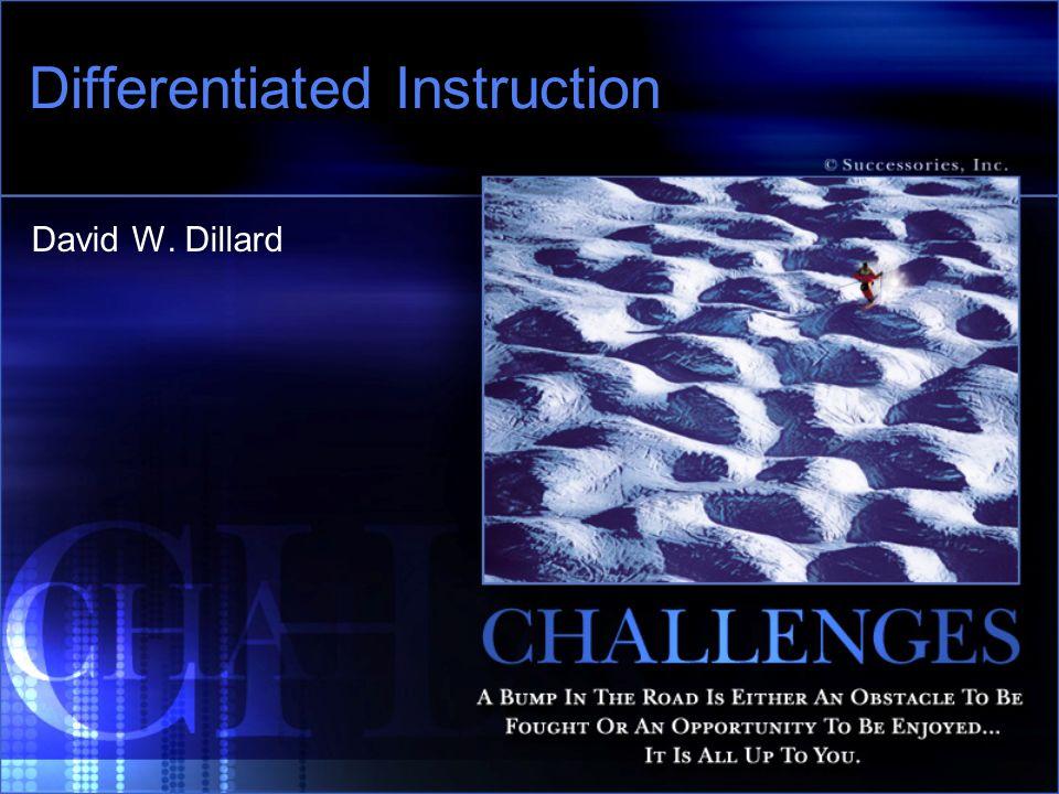 Differentiated Instruction David W. Dillard