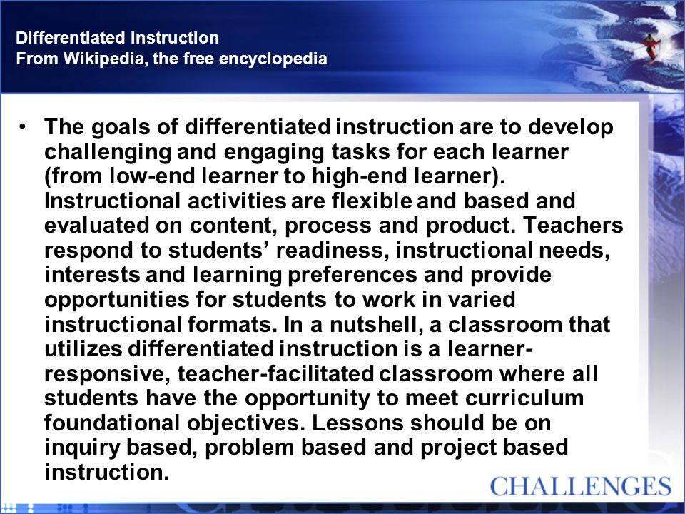 Differentiated Instructional Strategies I Anchor Activities: are on-going assignments tied to the curriculum and for which students are accountable that can be worked on independently throughout a grading period or longer.