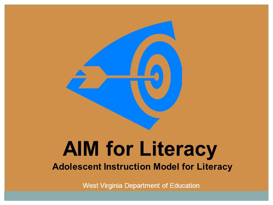 AIM for Literacy Adolescent Instruction Model for Literacy West Virginia Department of Education