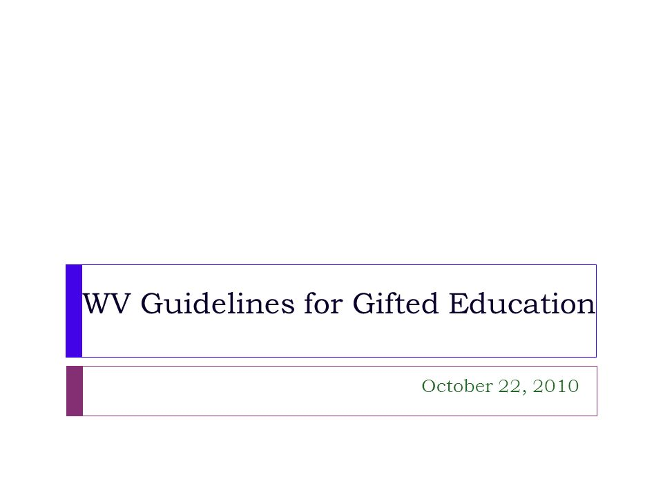 WV Guidelines for Gifted Education October 22, 2010