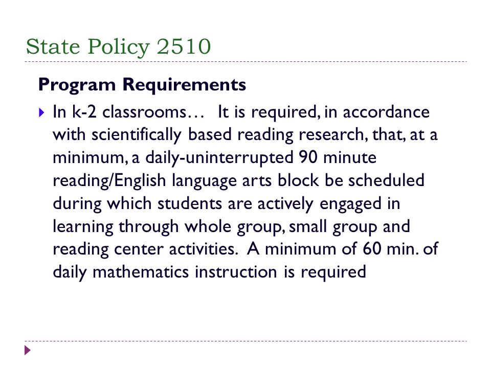 Program Requirements In k-2 classrooms… It is required, in accordance with scientifically based reading research, that, at a minimum, a daily-uninterr