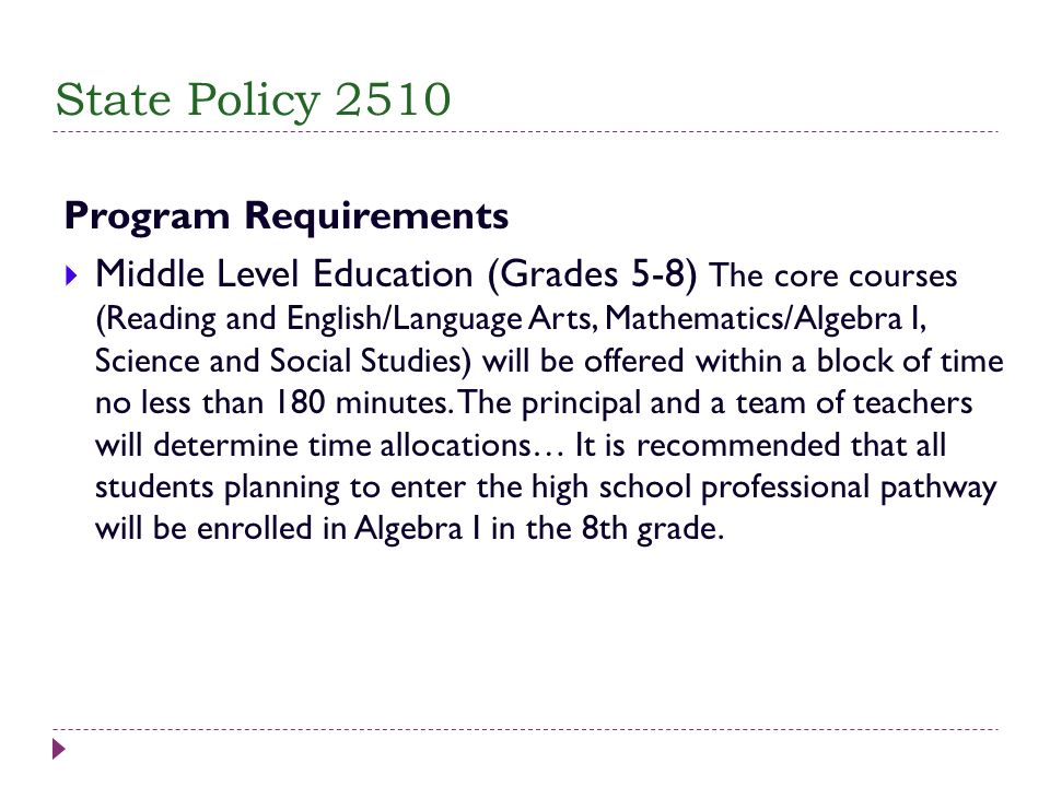 Program Requirements Middle Level Education (Grades 5-8) The core courses (Reading and English/Language Arts, Mathematics/Algebra I, Science and Socia