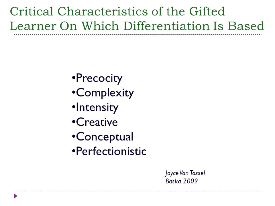 Critical Characteristics of the Gifted Learner On Which Differentiation Is Based Precocity Complexity Intensity Creative Conceptual Perfectionistic Jo