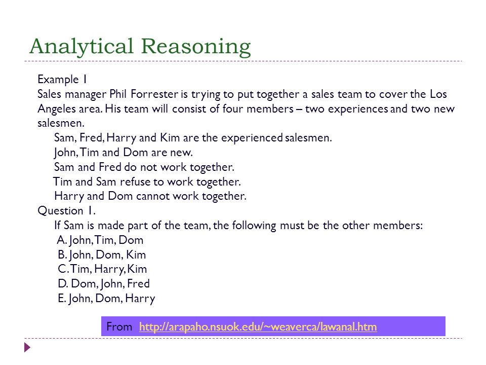 Analytical Reasoning Example 1 Sales manager Phil Forrester is trying to put together a sales team to cover the Los Angeles area. His team will consis