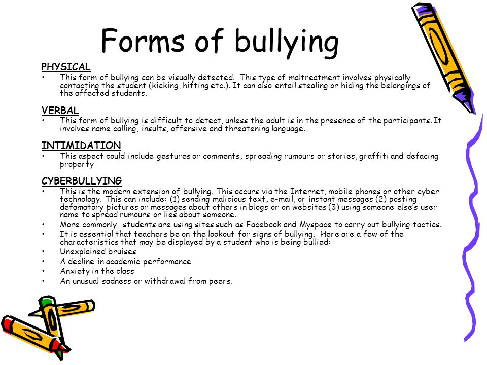 Forms of bullying PHYSICAL This form of bullying can be visually detected.