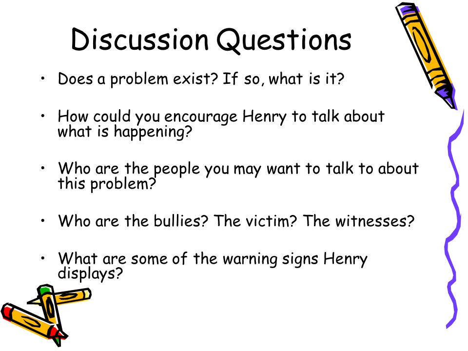 Discussion Questions Does a problem exist. If so, what is it.