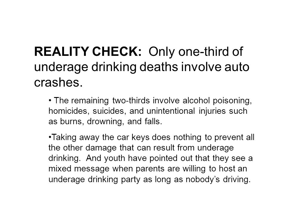REALITY CHECK: Only one-third of underage drinking deaths involve auto crashes.