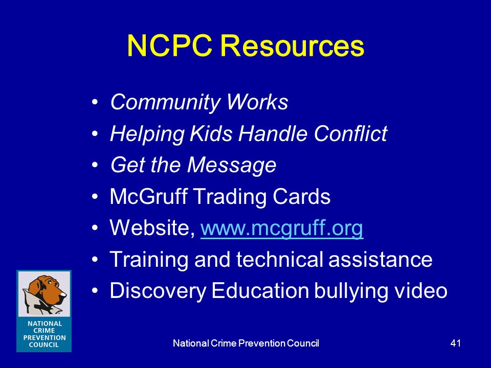 National Crime Prevention Council41 NCPC Resources Community Works Helping Kids Handle Conflict Get the Message McGruff Trading Cards Website, www.mcg