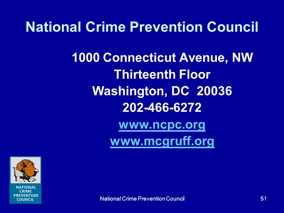 National Crime Prevention Council51 National Crime Prevention Council 1000 Connecticut Avenue, NW Thirteenth Floor Washington, DC 20036 202-466-6272 w