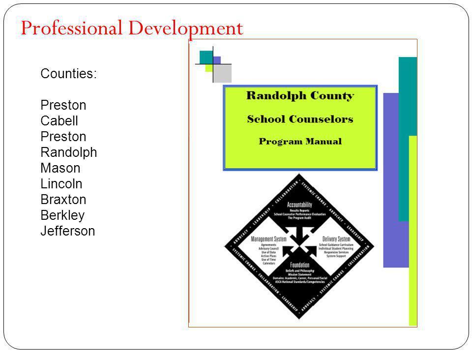 Professional Development Counties: Preston Cabell Preston Randolph Mason Lincoln Braxton Berkley Jefferson
