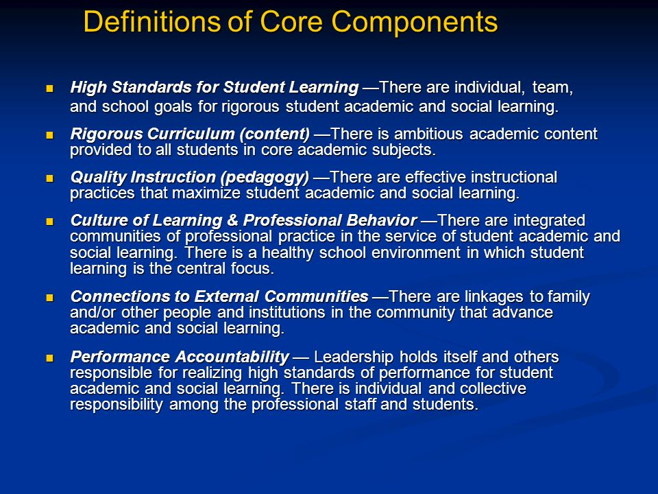Definitions of Core Components High Standards for Student Learning There are individual, team, High Standards for Student Learning There are individua