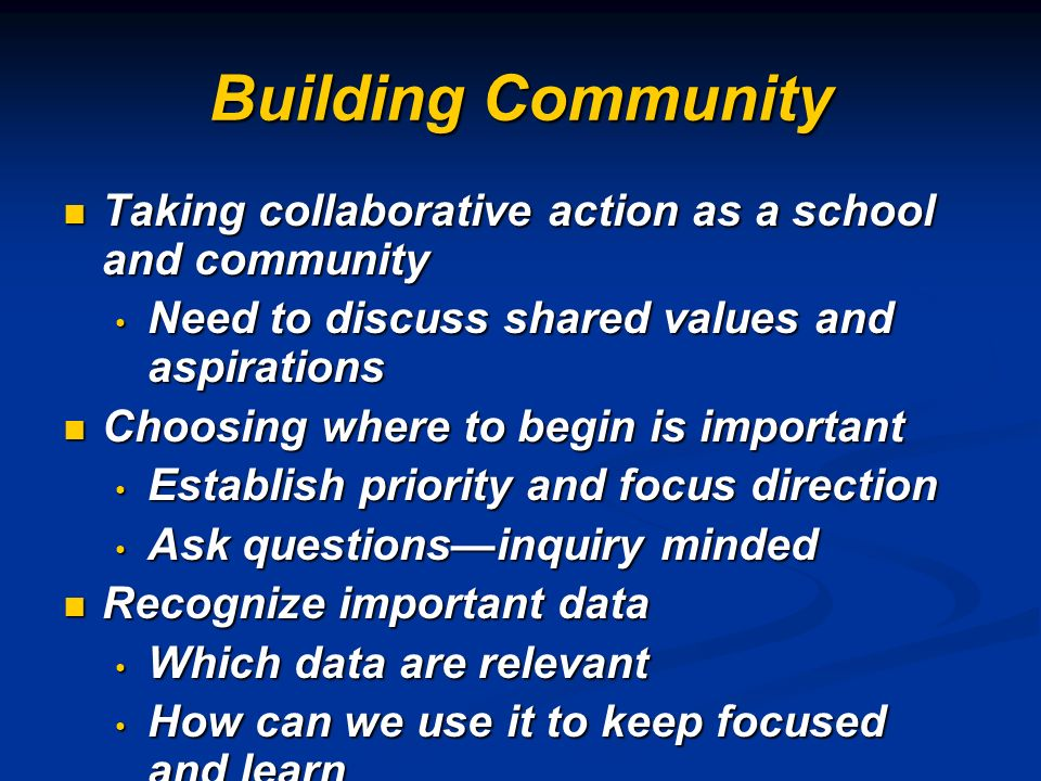 Building Community Taking collaborative action as a school and community Taking collaborative action as a school and community Need to discuss shared