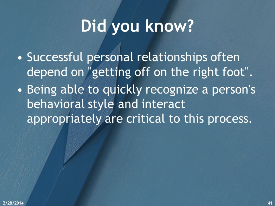 2/28/201441 Did you know? Successful personal relationships often depend on