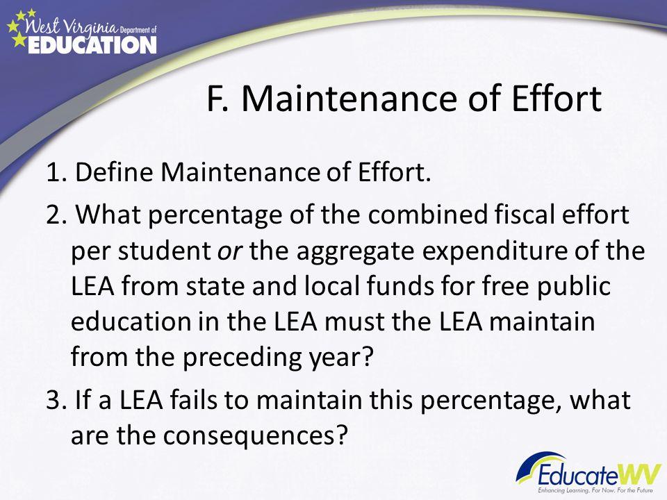F. Maintenance of Effort 1. Define Maintenance of Effort.