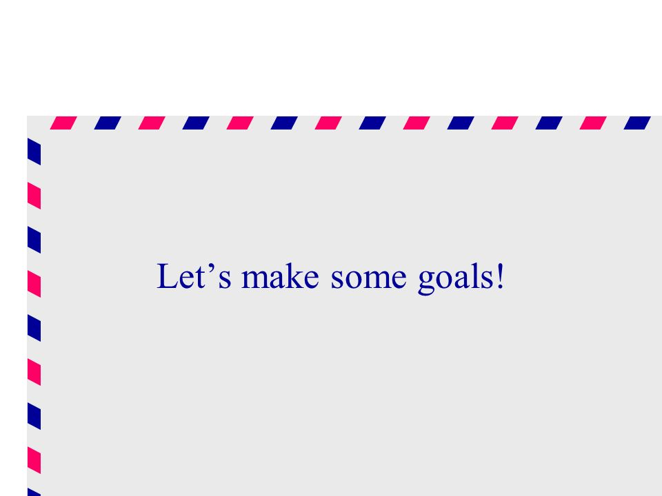Lets make some goals!