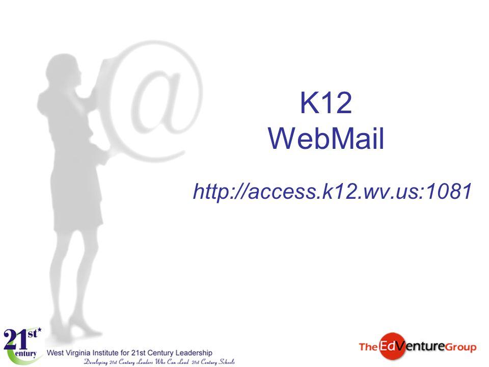 http://access.k12.wv.us:1081 K12 WebMail