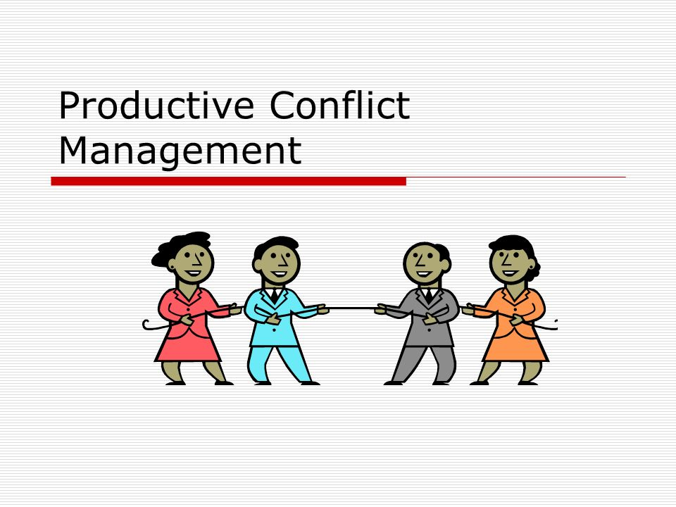 Defining Conflict within a Communication Context 1.Conflict within Systems Expressed Struggle Incompatible Goals Scarce Rewards 2.Conflict within Small Groups Group Homogeneity & Conformity Group Orientation & Constructive Conflict