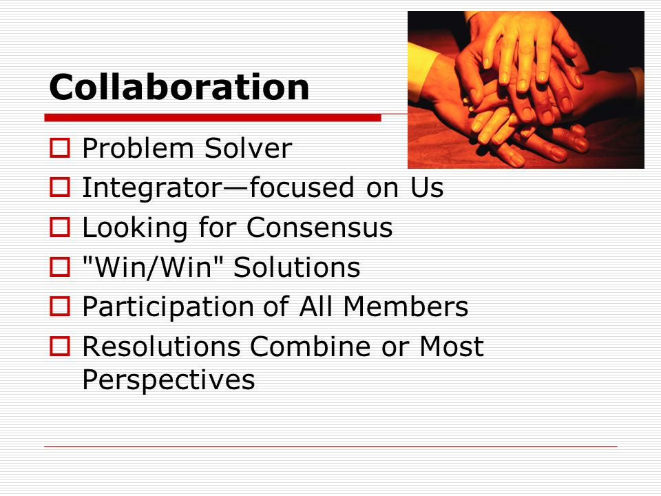 Collaboration Problem Solver Integratorfocused on Us Looking for Consensus