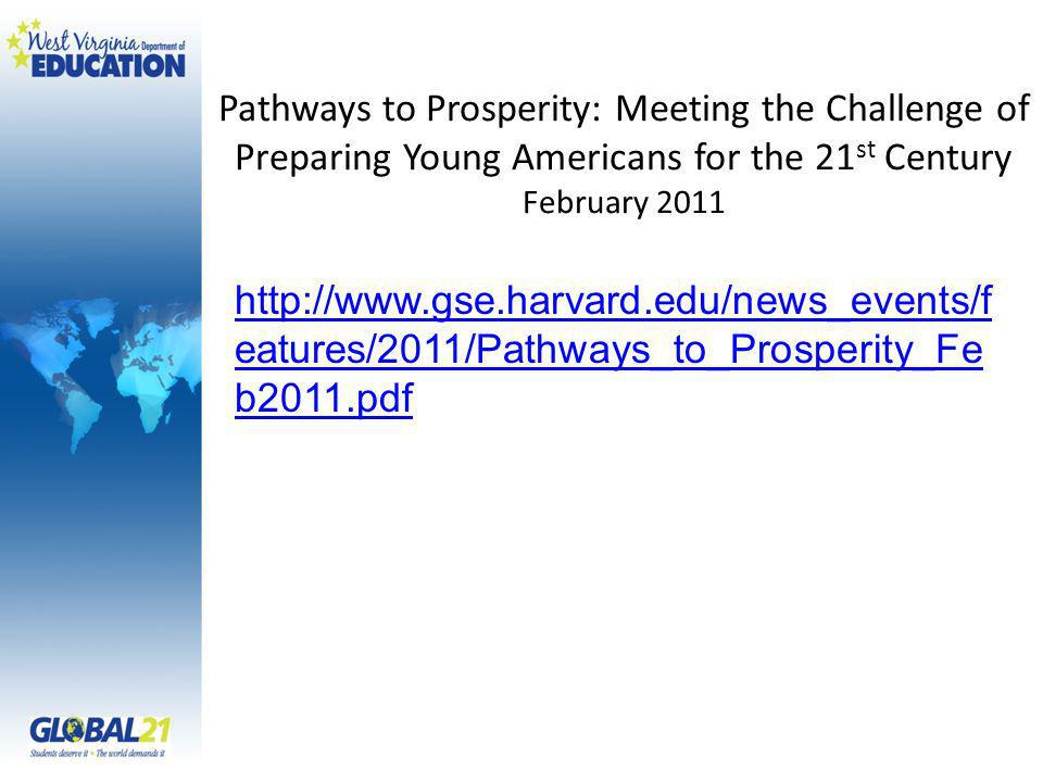 Pathways to Prosperity: Meeting the Challenge of Preparing Young Americans for the 21 st Century February eatures/2011/Pathways_to_Prosperity_Fe b2011.pdf