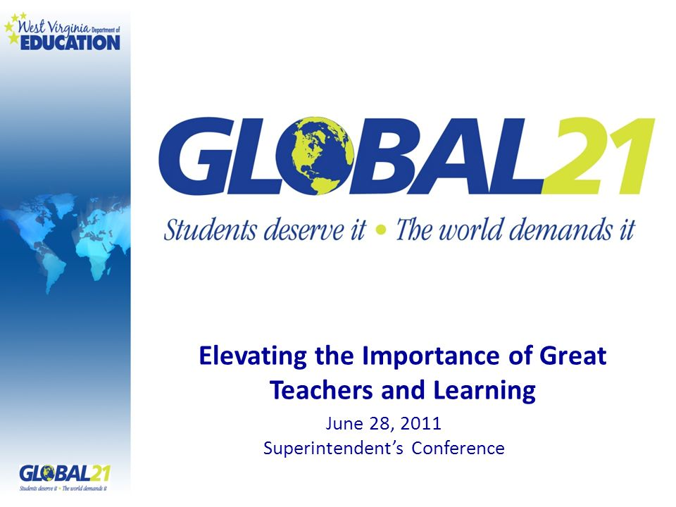 June 28, 2011 Superintendents Conference Elevating the Importance of Great Teachers and Learning