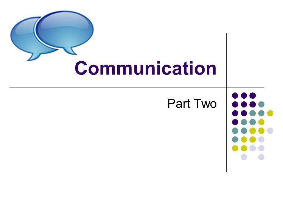 Communication Part Two