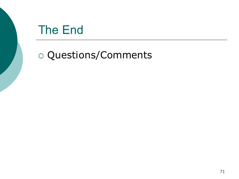 71 The End Questions/Comments