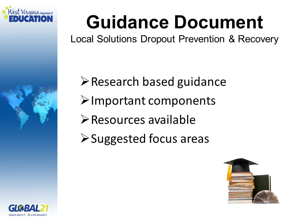 Guidance Document Local Solutions Dropout Prevention & Recovery Research based guidance Important components Resources available Suggested focus areas