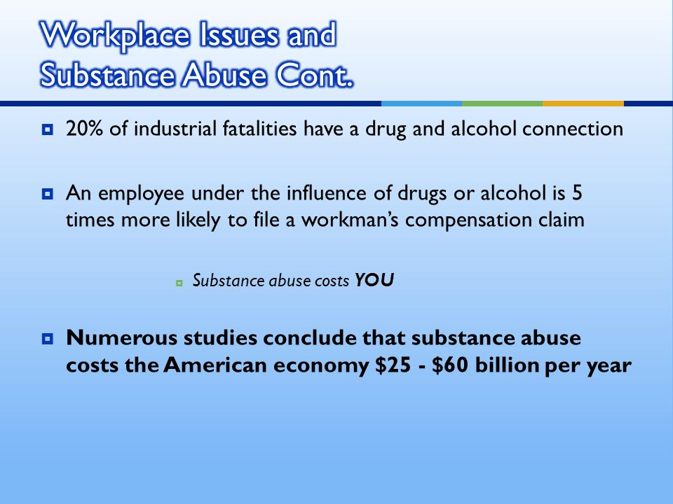 Although total consumption has decreased, alcohol remains the number one drug of abuse in America