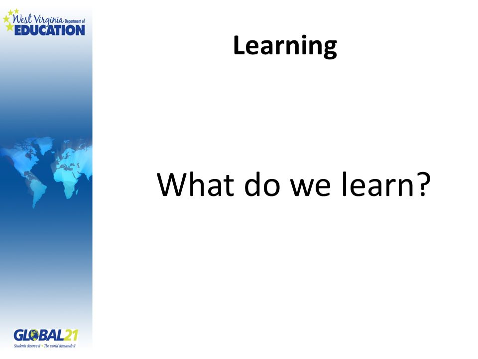 Learning What do we learn