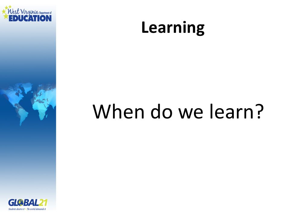 Learning When do we learn