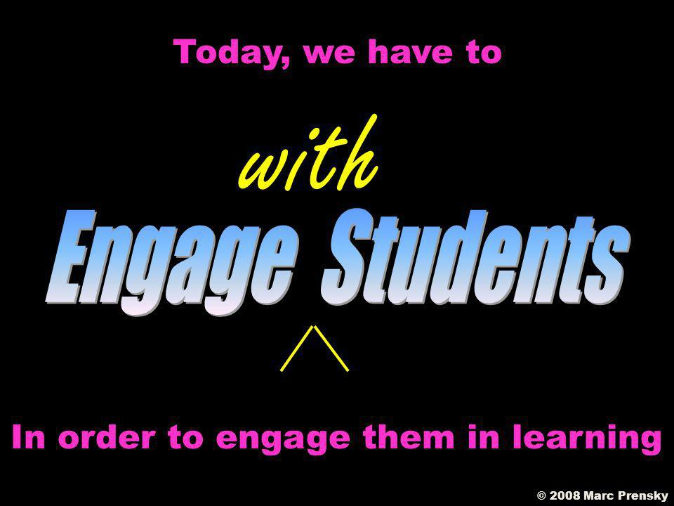 Engagement is NO LONGER Something we can do TO students