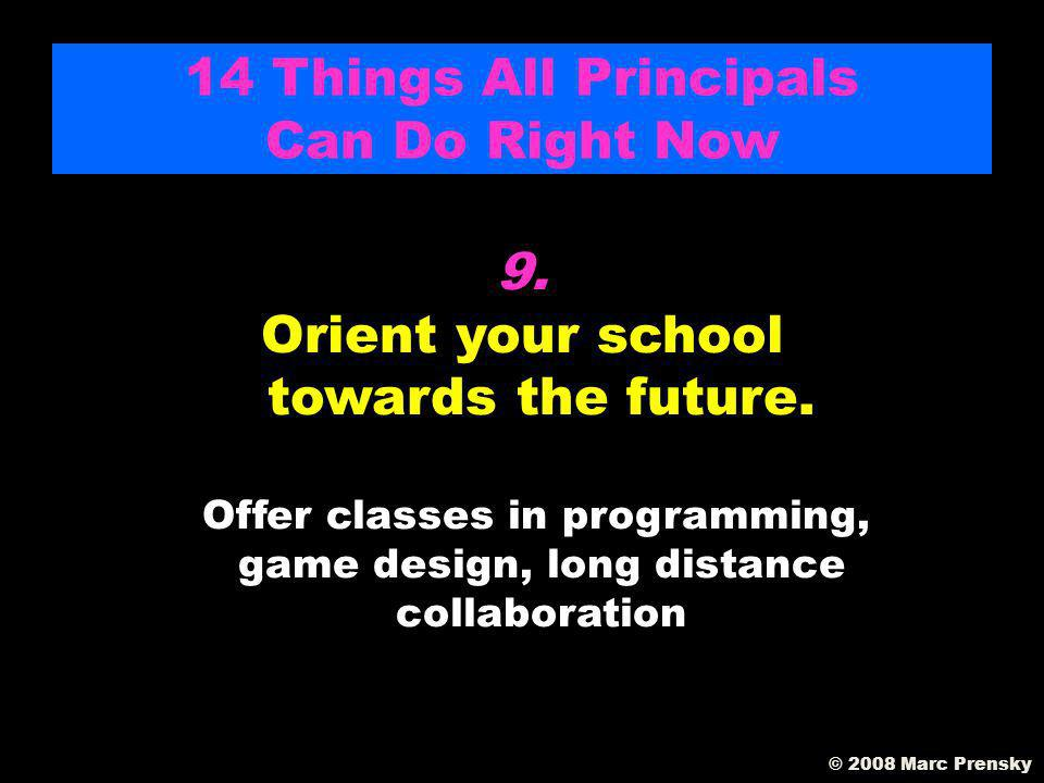 8. With the new paradigm, push for to 1 to 1 computing ASAP (Remember, technology does not work well in the old, lecture teaching paradigm.) 14 Things