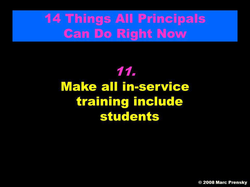 10. Have your teachers teach and practice the Seven Habits of Highly Effective People in all instruction 14 Things All Principals Can Do Right Now © 2
