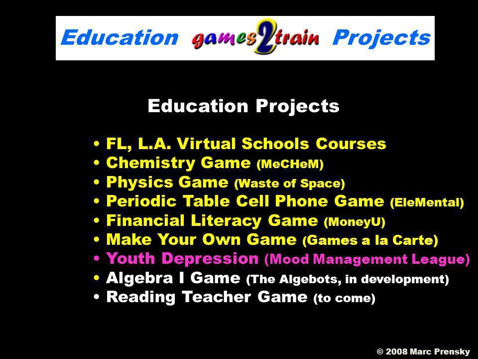 © 2008 Marc Prensky Education Projects FL, L.A.