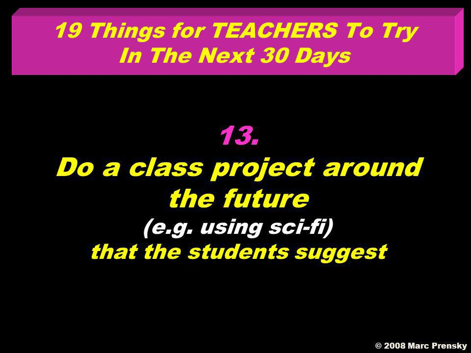 12. Hold a teacher meeting in a virtual world, e.g.