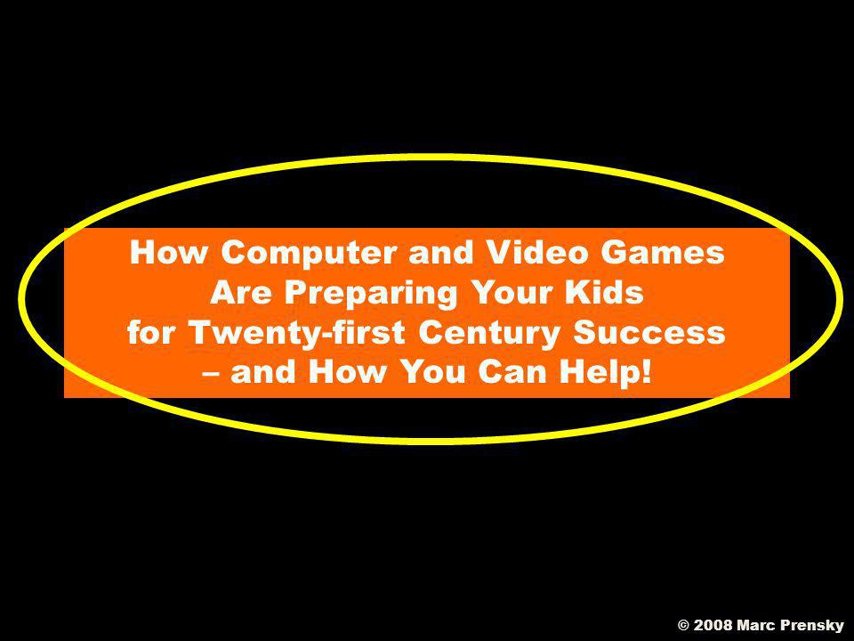 How Computer and Video Games Are Preparing Your Kids for Twenty-first Century Success – and How You Can Help!