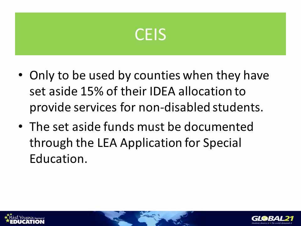 CEIS Only to be used by counties when they have set aside 15% of their IDEA allocation to provide services for non-disabled students.