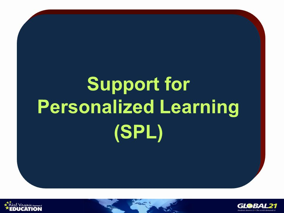 Support for Personalized Learning (SPL)