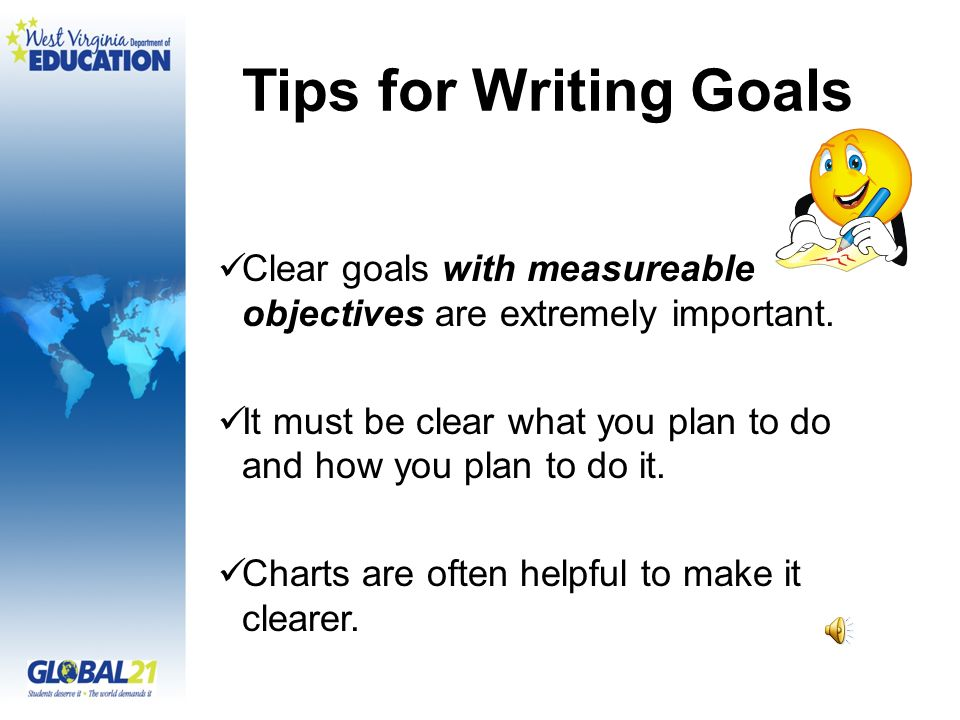 Clear goals with measureable objectives are extremely important.