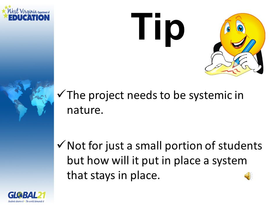 Tip The project needs to be systemic in nature.