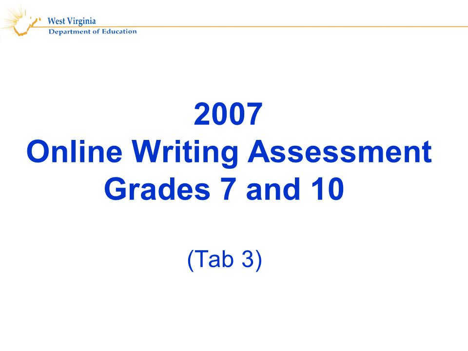 2007 Online Writing Assessment Grades 7 and 10 (Tab 3)